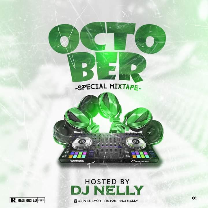 [Mixtape] Dj Nelly - October Special Mixtape #Arewapublisize