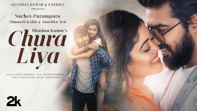 तुमने चुरा लिया Chura Liya Lyrics in Hindi - Sachet Tondon & Parampara Tondon
