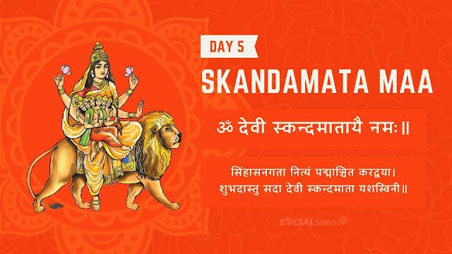 9 Nine forms of Maa Durga - Day 5 Goddess SkandaMata Maa, Mantra, Stuti, Prathna Navratri Colours