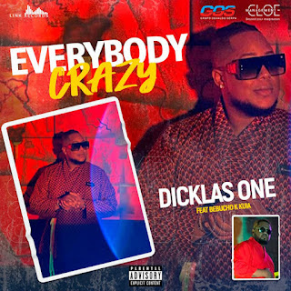 Dicklas One - Everybody Crazy (feat. Bebucho Q Kuia) [Download]