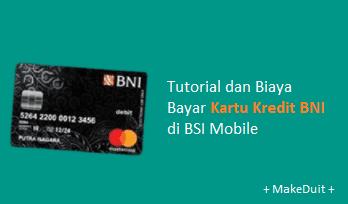 Bayar Kartu Kredit BNI di BSI Mobile: Tutorial & Biaya