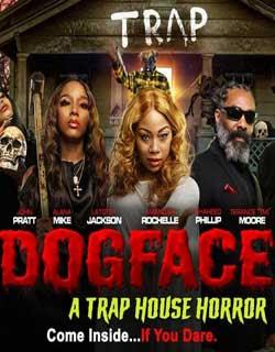 Dogface: A Trap House Horror (2021)