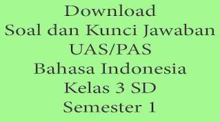 download soal uas bahasa indonesia kelas 3 semester 1