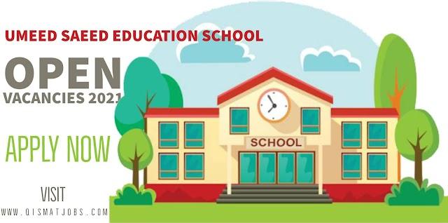Umeed Saeed Education School Open Vacancies   Jobs 2021