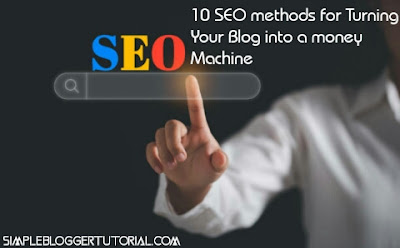 10 SEO methods for Turning Your Blog into a money Machine