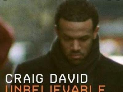 Music: Unbelievable - Craig David (throwback songs)