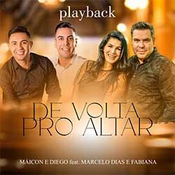 Baixar Música Gospel De Volta Pro Altar (Playback) - Dupla Máicon e Diego, Marcelo Dias e Fabiana Mp3