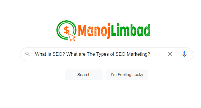 What Is SEO? What are The Types of SEO Marketing?
