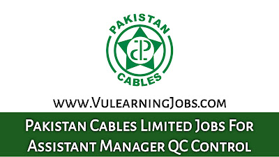 Pakistan Cables Limited Jobs September 2021 For Assistant Manager QC Latest