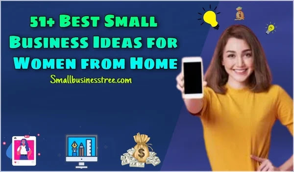 Best Small Business Ideas For Women from Home in USA