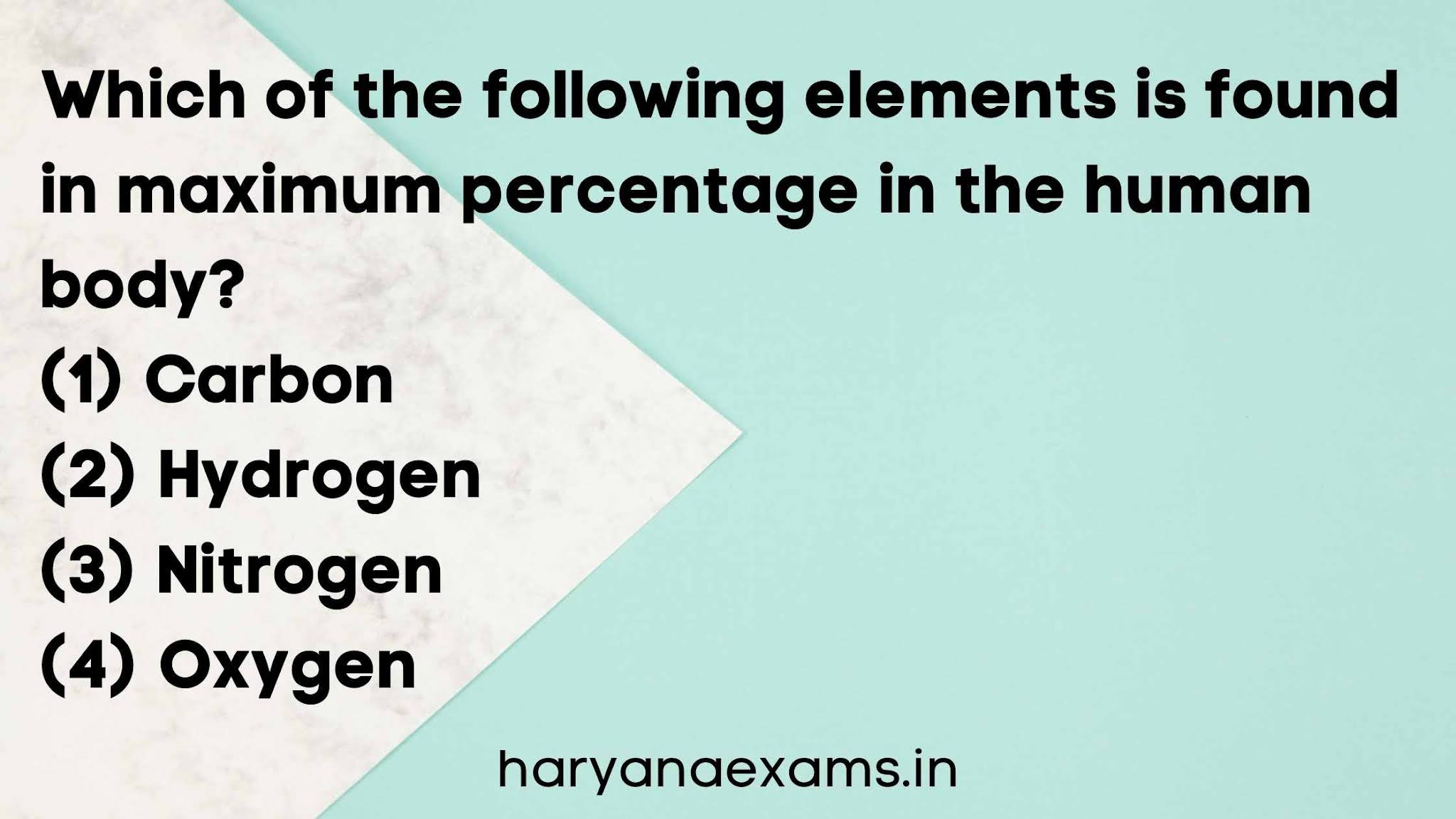 Which of the following elements is found in maximum percentage in the human body?   (1) Carbon   (2) Hydrogen   (3) Nitrogen   (4) Oxygen