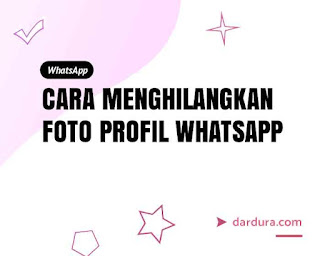 Cara Menghilangkan Foto Profil WhatsApp