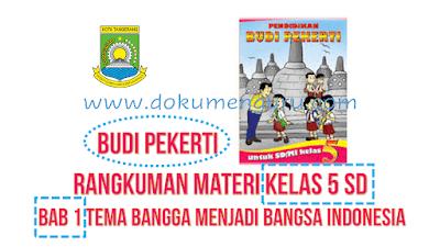 Rangkuman Materi Budi Pekerti Kelas 5 SD Bab 1 Tema Bangga Menjadi Bangsa Indonesia
