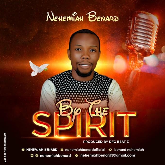 [Music] Nehemiah Benard - By The Spirit