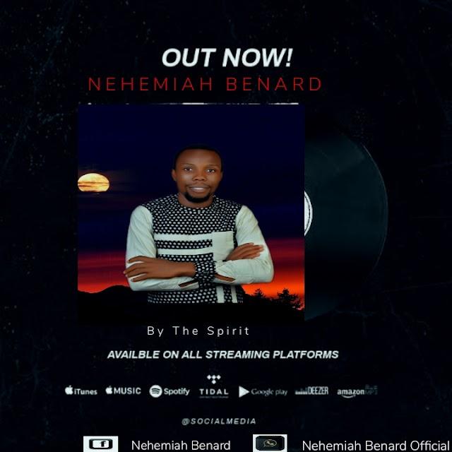 Music : Nehemiah Benard - By The Spirit - Prod by DFG Beatz