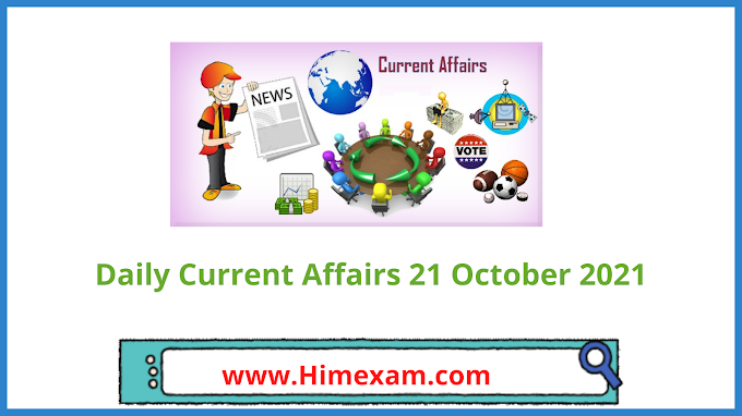 Daily Current Affairs 21 October 2021
