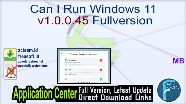 Can I Run Windows 11 v1.0.0.45 Fullversion