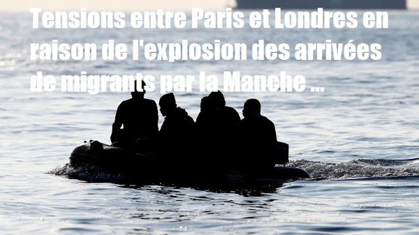 Immigration : Tensions entre Paris et Londres en raison de l'explosion des arrivées de migrants par la Manche