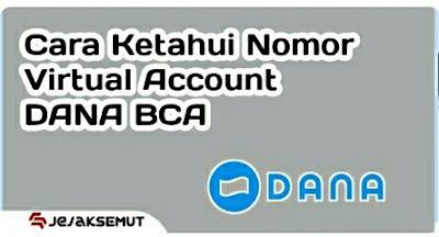 Cara Cek Nomor Virtual Account DANA BCA