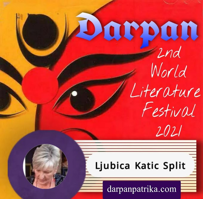 DARPAN || 2nd World Literature Festival 2021 ||   Ljubica Katic Split , Croatia