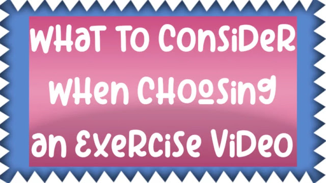 What to Consider When Choosing an Exercise Video
