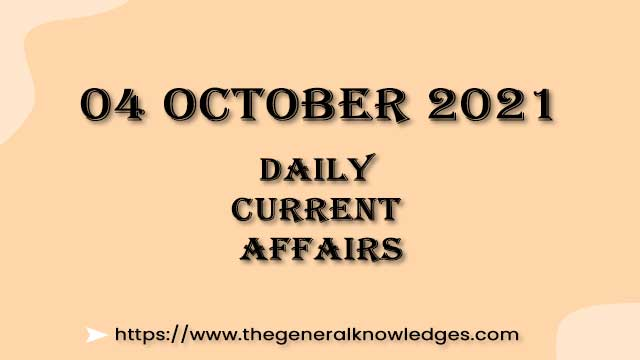 04 October 2021 Current Affairs Question and Answer in Hindi