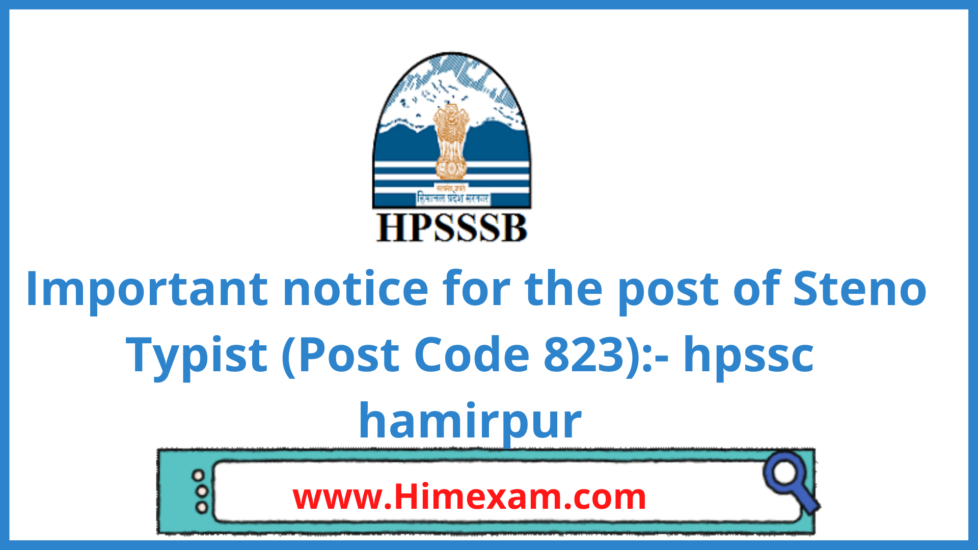 Important notice for the post of Steno Typist (Post Code 823):- hpssc hamirpur