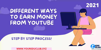 Different Ways To Earn Money From YouTube | Benefit And Earning Method