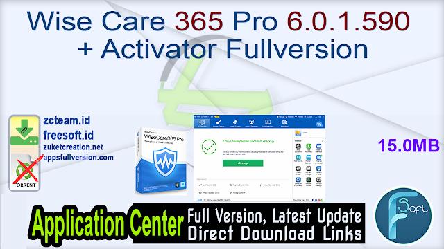 Wise Care 365 Pro 6.0.1.590 + Activator Fullversion