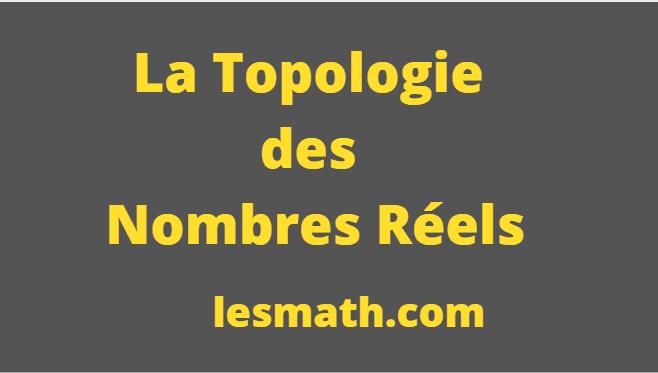 topologie-nombres-reels