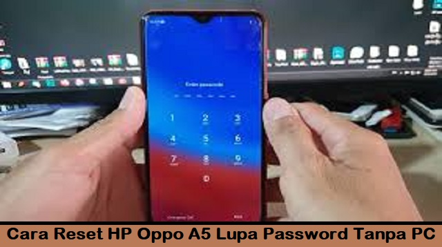Cara Reset HP Oppo A5 Lupa Password Tanpa PC