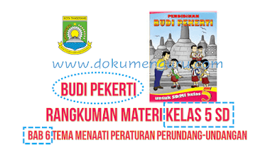 Rangkuman Materi Budi Pekerti Kelas 5 SD Bab 6 Tema Menaati Peraturan Perundang-Undangan