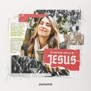 Baixar Música Gospel O Nome Dele é Jesus - Dunamis Music e Rapha Gonçalves Mp3