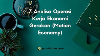 7 Analisa Operasi Kerja Ekonomi Gerakan (Motion Economy)