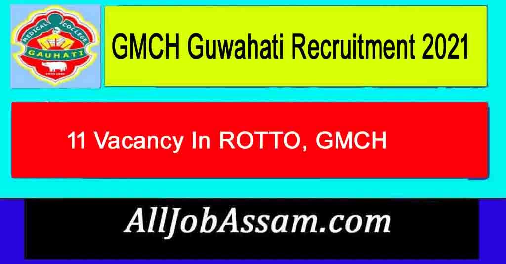 GMCH Guwahati Recruitment 2021