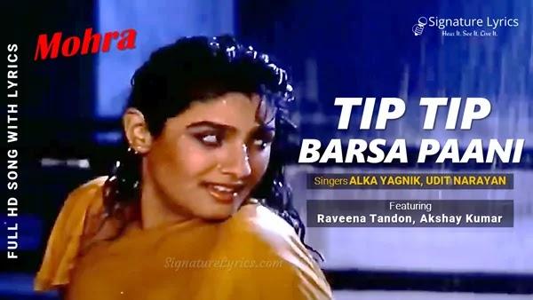 Tip Tip Barsa Pani Lyrics - Mohra | Alka Yagnik, Udit Narayan | Raveena Tandon