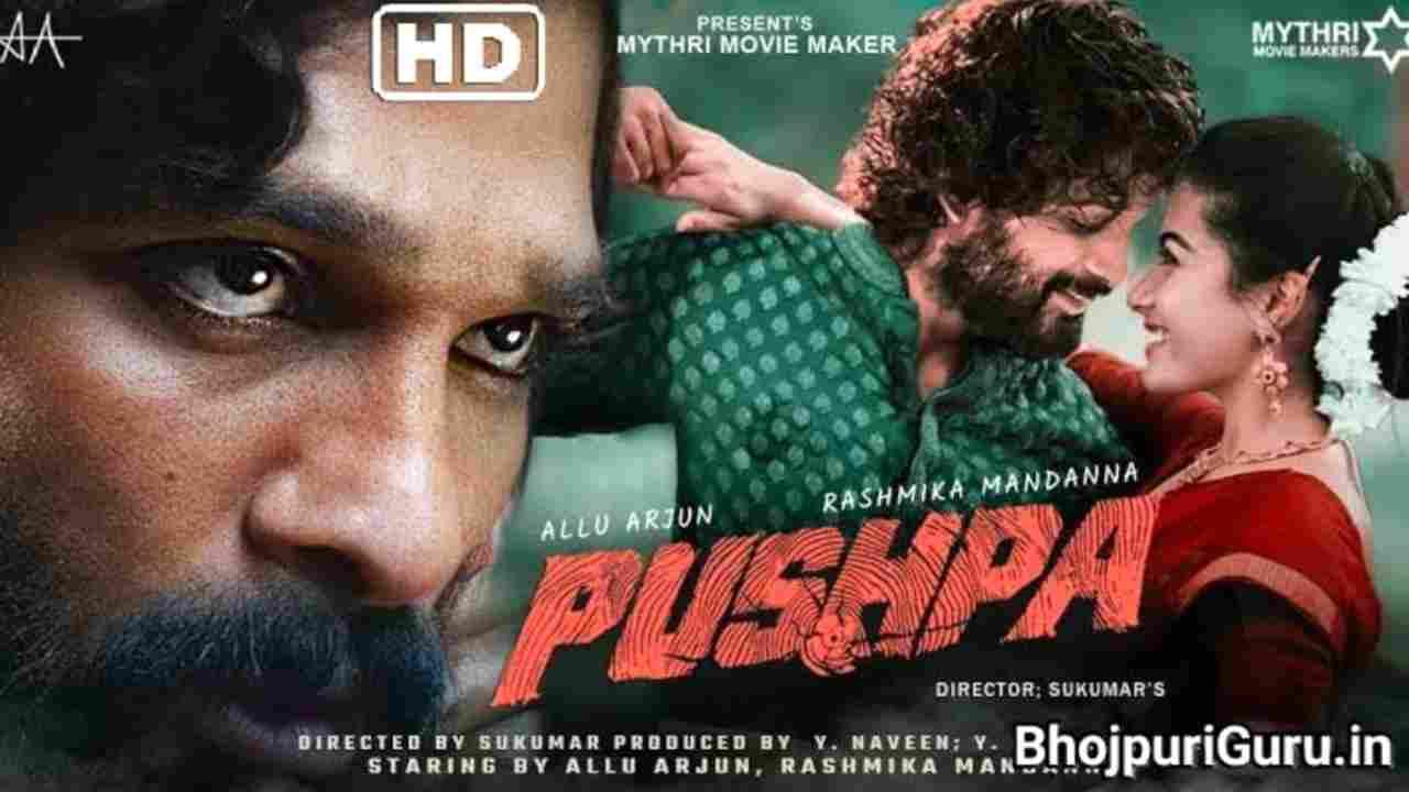 Pushpa Movie In Hindi Release Date, Allu Arjun, Budget, Cast & Crew, Review - Bhojpuriguru.in