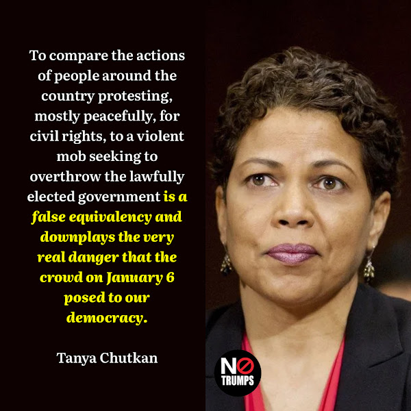 To compare the actions of people around the country protesting, mostly peacefully, for civil rights, to a violent mob seeking to overthrow the lawfully elected government is a false equivalency and downplays the very real danger that the crowd on January 6 posed to our democracy. — DC District Court Judge Tanya Chutkan