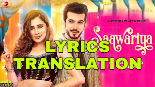 Sawariya Lyrics in English   With Translation   – Aastha Gill, Kumar Sanu