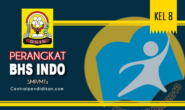 Perangkat Bahasa Indonesia SMP Kelas 8 K13 Revisi Th 2021/2022 Lengkap