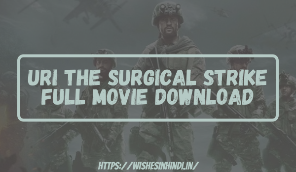 Uri The Surgical Strike Full Movie Download