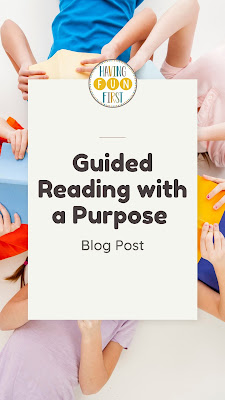 Guided Reading with a Purpose Blog Post