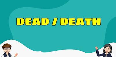 Perbedaan Dead dan Death yang Harus Dicermati