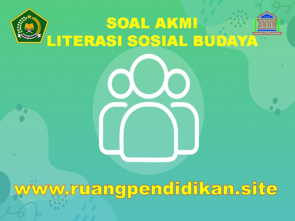 Soal AKMI Literasi Sosial Budaya