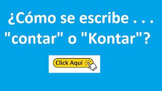 """¿Cómo se escribe . . . """"contar"""" o """"Kontar""""? Significado y Conjugación del verbo"""