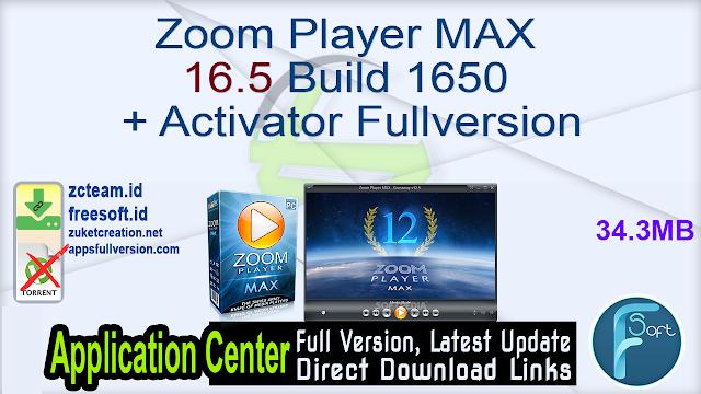 Zoom Player MAX 16.5 Build 1650 + Activator Fullversion