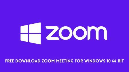 Free Download Zoom Meeting For Windows 10 64 Bit