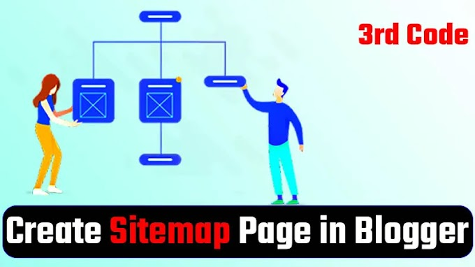 How to create Sitemap Page in Blogger Website ? 3rd Code