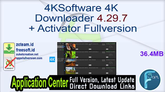 4KSoftware 4K Downloader 4.29.7 + Activator Fullversion