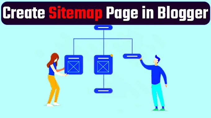How to create Sitemap Page in Blogger Website ?